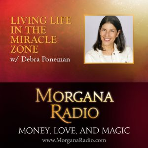 Living Life in the Miracle Zone with Debra Poneman